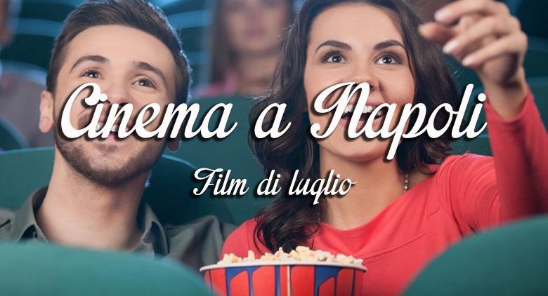 Film nel cinema di Napoli a luglio 2016