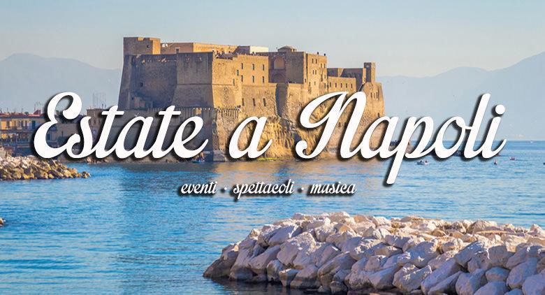 Estate a Napoli 2016 programma eventi