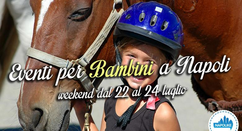 Eventi per bambini a Napoli weekend dal 22 al 24 luglio 2016
