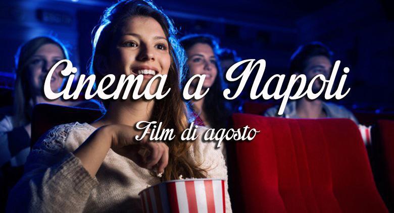 Film agosto 2016 nei cinema di Napoli