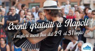 Eventi gratuiti a Napoli nel weekend dal 29 al 31 luglio 2016