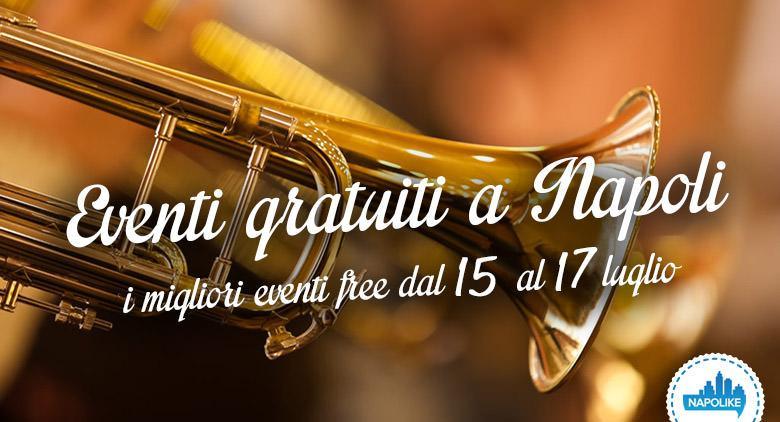 Eventi gratuiti a Napoli nel weekend del 15, 16 e 17 luglio 2016