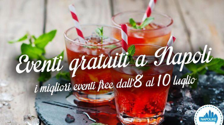 Eventi gratuiti Napoli weekend 8, 9 e 10 luglio 2016