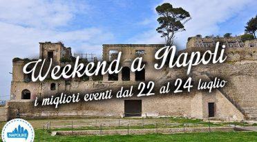 Eventi a Napoli nel weekend dal 22 al 24 luglio 2016