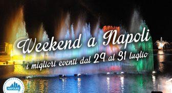 Eventi a Napoli nel weekend dal 29 al 31 luglio 2016
