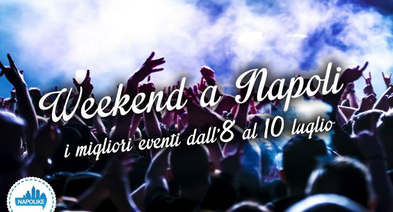Eventi a Napoli weekend 8, 9 e 10 luglio 2016