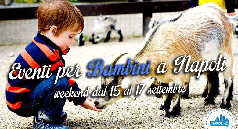 Eventi per bambini a Napoli weekend 15, 16 e 17 luglio 2016