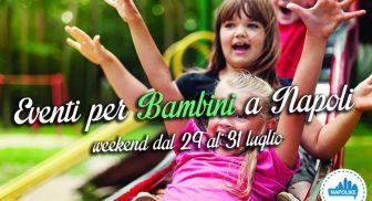 Eventi per bambini a Napoli nel weekend dal 29 al 31 luglio 2016