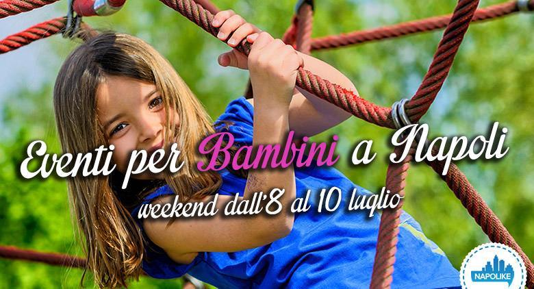 Eventi per bambini a Napoli weekend dall'8 al 10 luglio 2016