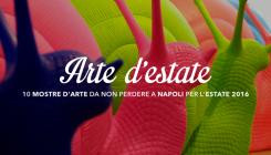 10 mostre d'arte da non perdere a Napoli per l'estate 2016