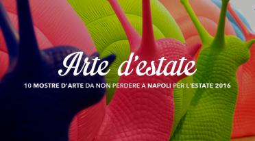 10 mostre estate 2016 a Napoli