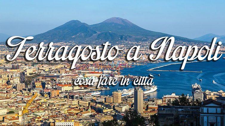 Ferragosto 2016 a Napoli