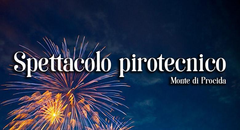Grande spettacolo di fuochi d'artificio a Monte di Procida