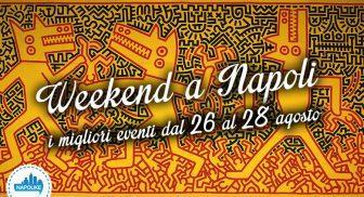 Eventi a Napoli nel weekend dal 26 al 28 agosto 2016