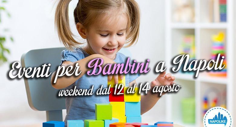 Eventi per bambini a Napoli dal 12 al 14 agosto