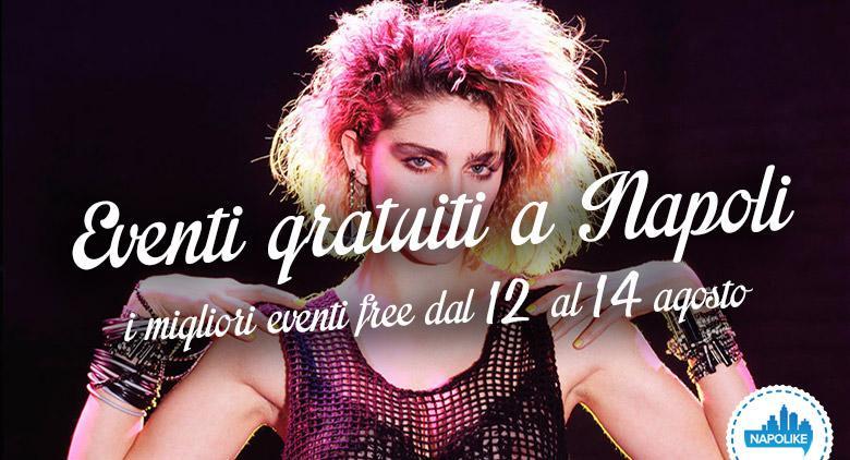 Eventi gratuiti a Napoli nel weekend dal 12 al 14 agosto 2016