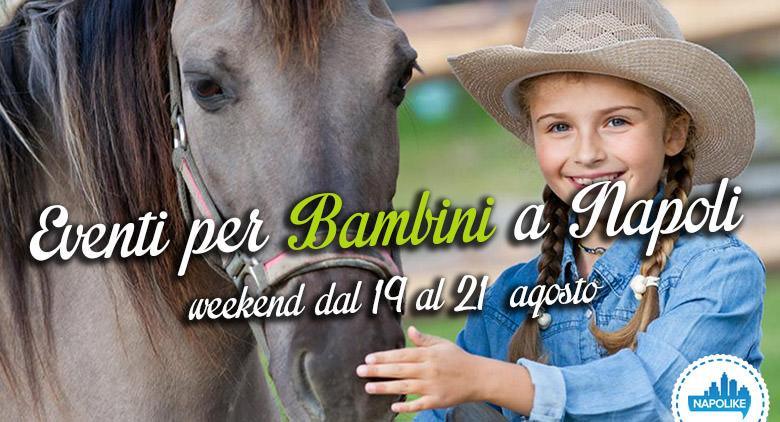 Eventi per bambini a Napoli nel weekend dal 19 al 21 agosto 2016