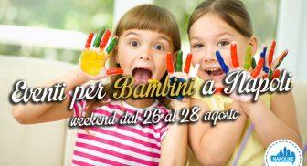 eventi-per-bambini-a-napoli-weekend-26-27-28-agosto-2016