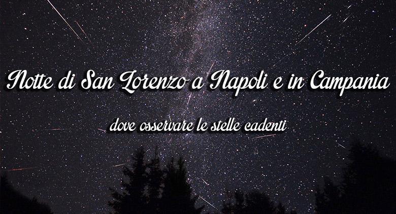 Notte di San Lorenzo 2016 a Napoli e in Campania