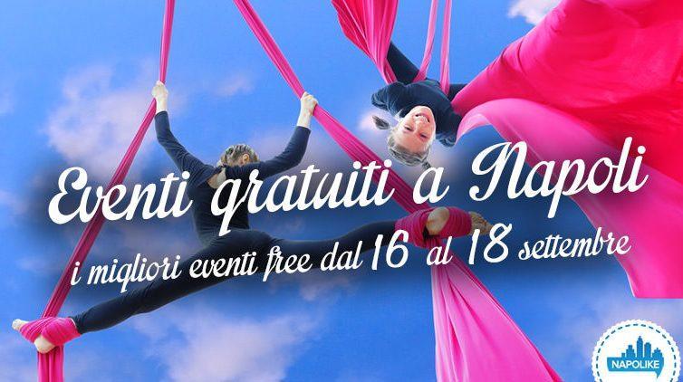 Eventi gratuiti a Napoli nel weekend dal 16 al 18 settembre 2016