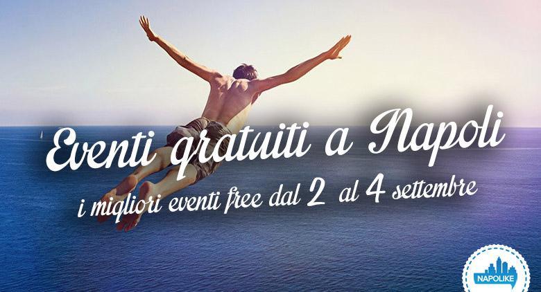 Eventi gratuiti a Napoli nel weekend dal 2 al 4 settembre 2016