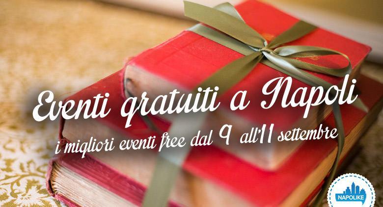 Eventi gratuiti a Napoli nel weekend dal 9 all'11 settembre 2016