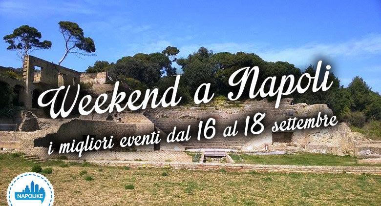 Eventi a Napoli nel weekend dal 16 al 18 settembre 2016