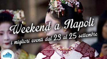 Cosa fare a Napoli nel weekend dal 23 al 25 settembre 2016