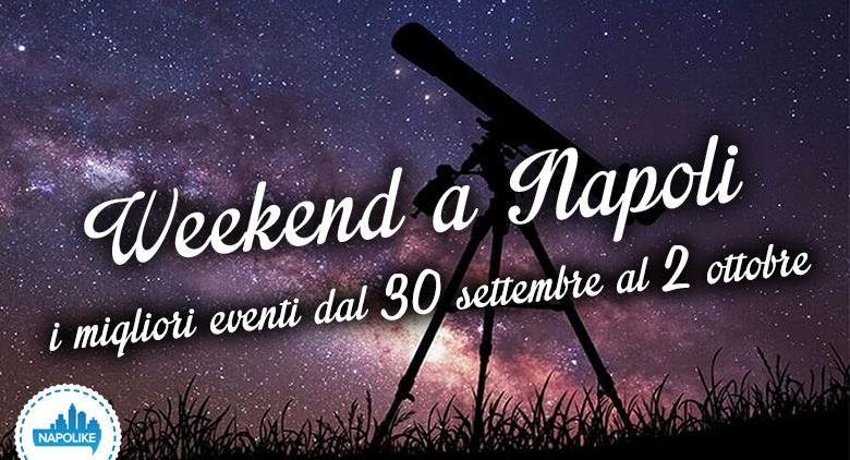 Cosa fare a Napoli nel weekend dal 30 settembre al 2 ottobre 2016