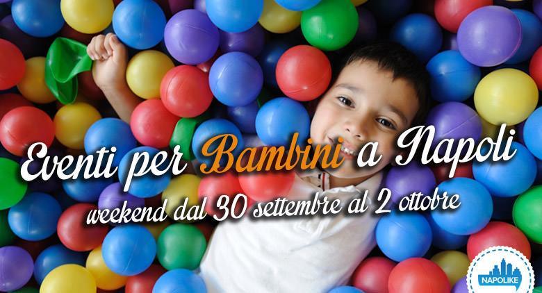 Eventi per bambini a Napoli nel weekend dal 30 settembre al 2 ottobre 2016