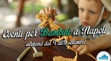 Eventi per bambini a Napoli nel weekend dal 9 all'11 settembre 2016