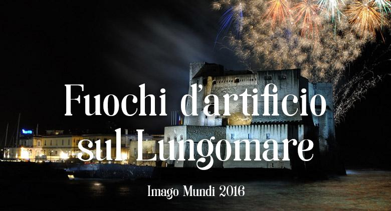 fuochi-artificio-napoli-Imago-Mundi-2016