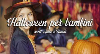 Eventi per bambini a Napoli per Halloween 2016