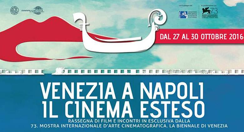 Venezia a Napoli, il Cinema Esteso 2016
