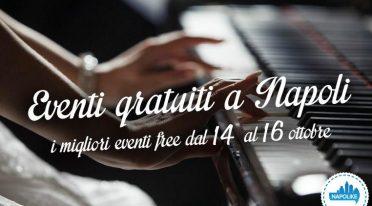 Eventi gratuiti a Napoli nel weekend dal 14 al 16 ottobre 2016