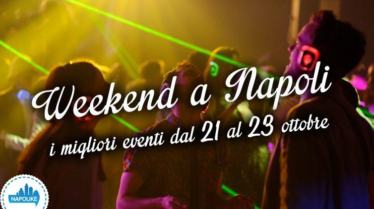 Eventi a Napoli nel weekend dal 21 al 23 ottobre 2016
