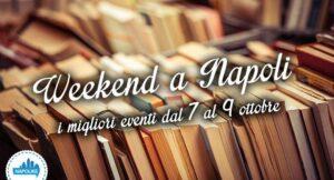 Eventi a Napoli nel weekend dal 7 al 9 ottobre 2016