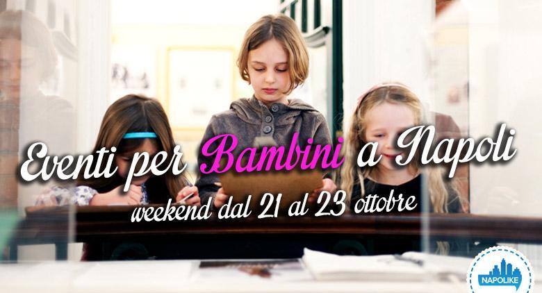 Eventi per bambini a Napoli nel weekend dal 21 al 23 ottobre 2016