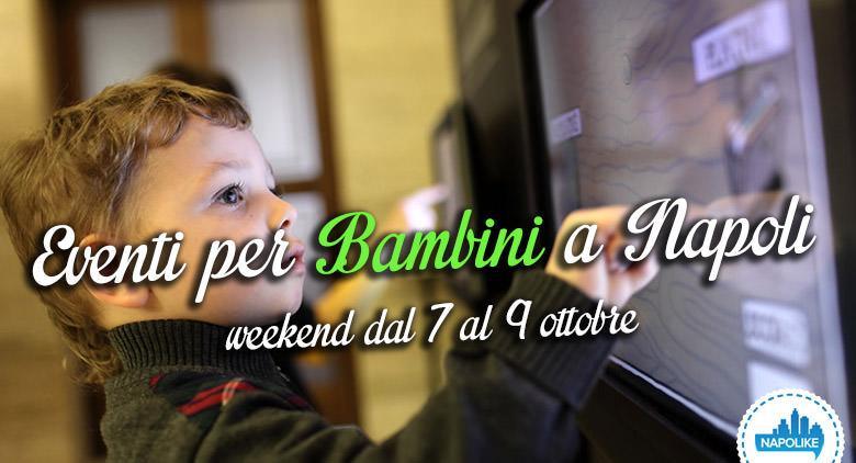 Eventi per bambini a Napoli nel weekend dal 7 al 9 ottobre 2016