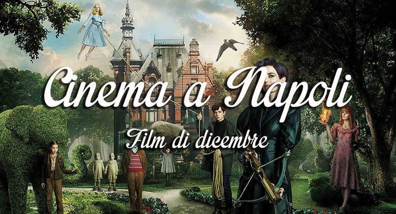 film al cinema dicembre 2016 napoli