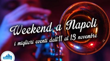 Eventi a Napoli nel weekend dall'11 al 13 novembre 2016