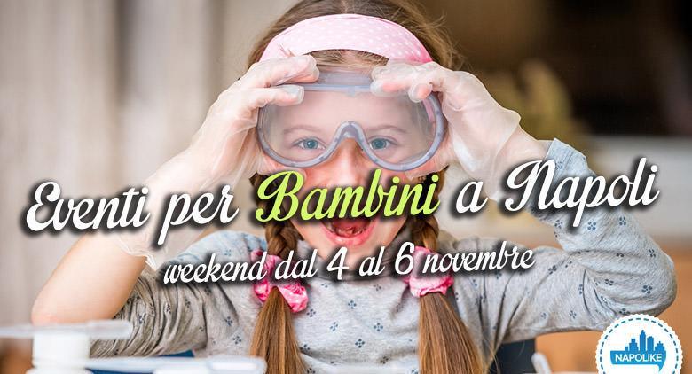 Eventi per bambini a Napoli nel weekend dal 4 al 6 novembre 2016