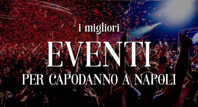 Capodanno 2017 a Napoli: i migliori eventi