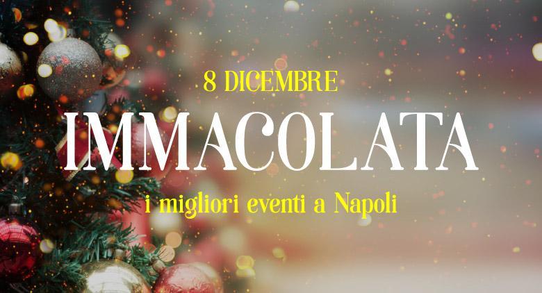 Eventi per l'8 dicembre 2016 a Napoli Festa dell'Immacolata