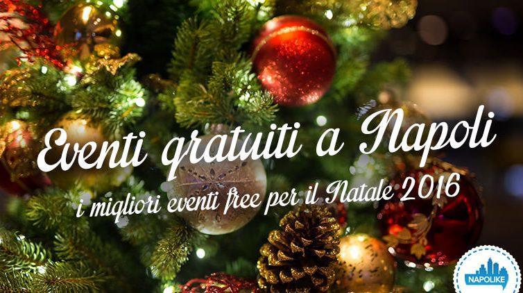 Eventi gratuiti a Napoli per il Natale 2016