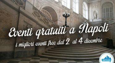 Eventi gratuiti a Napoli nel weekend dal 2 al 4 dicembre 2016