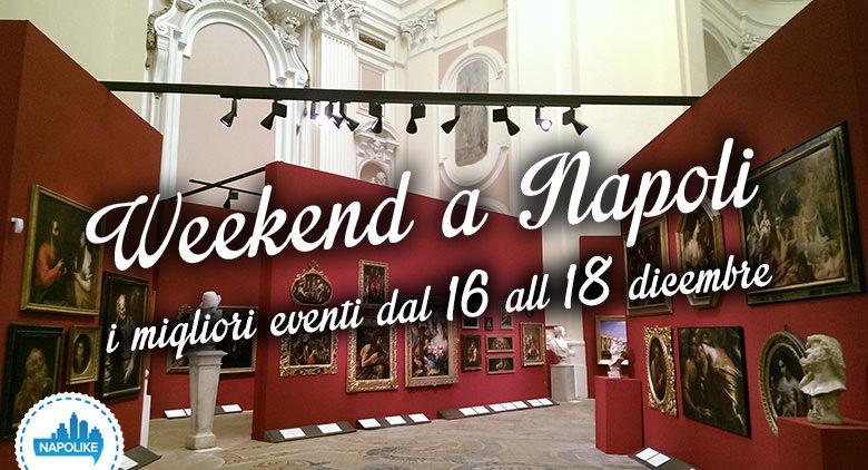 Cosa fare a Napoli nel weekend dal 16 al 18 dicembre 2016