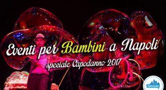 Eventi per bambini a Napoli a Capodanno 2017