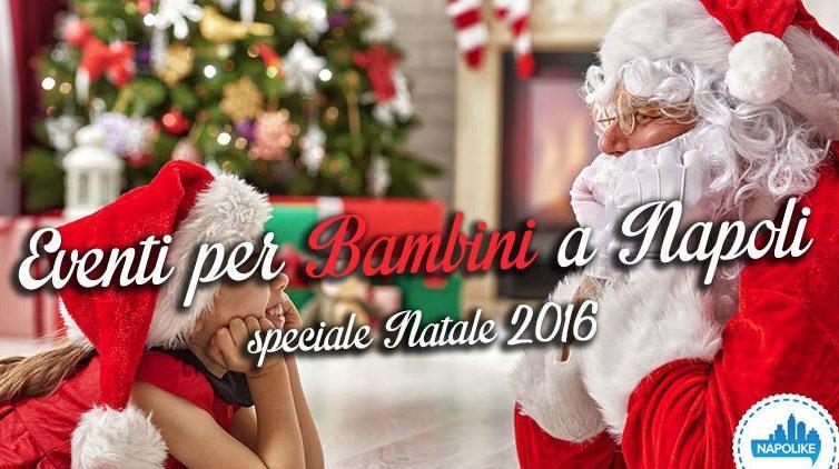 Eventi per bambini a Napoli a Natale 2016