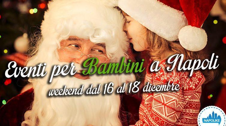 Eventi per bambini a Napoli nel weekend dal 16 al 18 dicembre 2016
